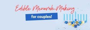 Edible Menorah (for Couples)