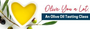 2021 02 Boston - Olive You a Lot: An Olive Oil Tasting Class