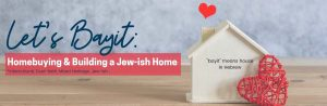 Boston 2021 03 Let's Bayit: Homebuying & Building a Jew-ish Home