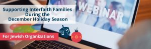 Webinar: Supporting Interfaith Families during the December Holidays 1